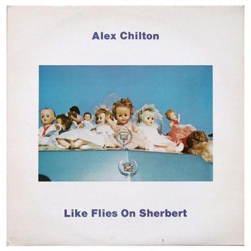 Alex Chilton   Like Flies On Sherbert