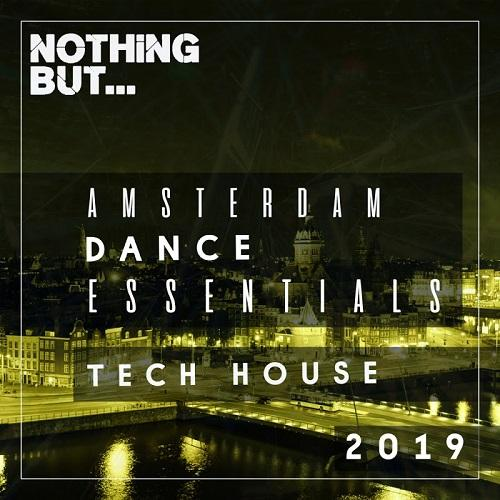 Nothing But   Amsterdam Dance Essentials (2019) Tech House