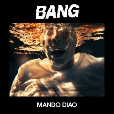 Mando Diao - BANG (2019) FLAC