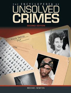 The Encyclopedia of Unsolved Crimes Second Edition